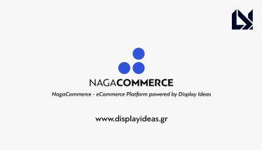 NagaCοmmerce - Το Σύστημα Διαχείρισης για Eshop της DiSPLAYiDEAS έκλεισε τον πρώτο του χρόνο!