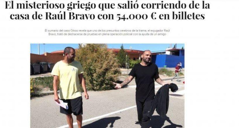 Αποκάλυψη βόμβα: ο Έλληνας που έφυγε τρέχοντας από το σπίτι του Ραούλ Μπράβο για να μη συλληφθεί!